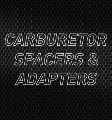 Carburetor Spacers & Adapters