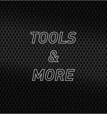 Tools & More
