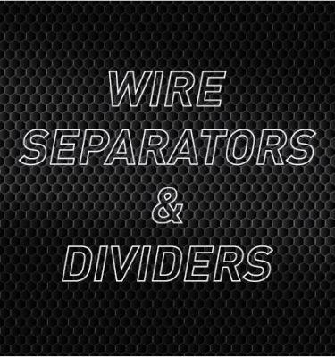 Wire Separators & Dividers