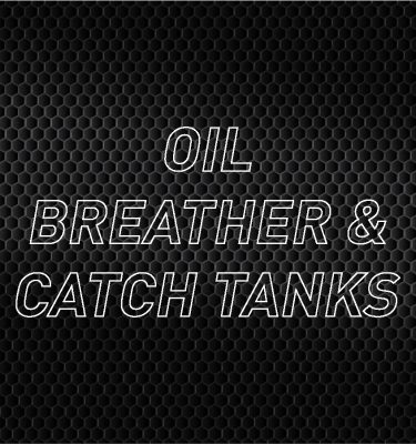 Oil Breather/Catch Tanks