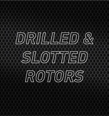 Drilled & Slotted