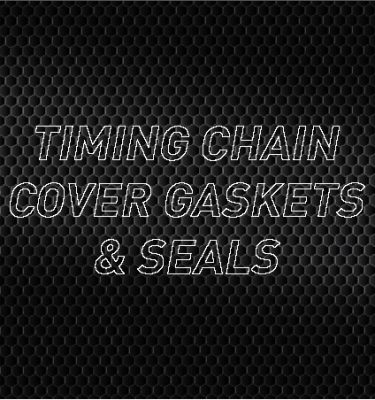 Timing Chain Cover Gaskets & Seals