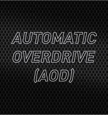 Automatic Overdrive (AOD)
