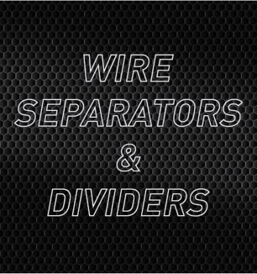 Wire Separators & Dividers