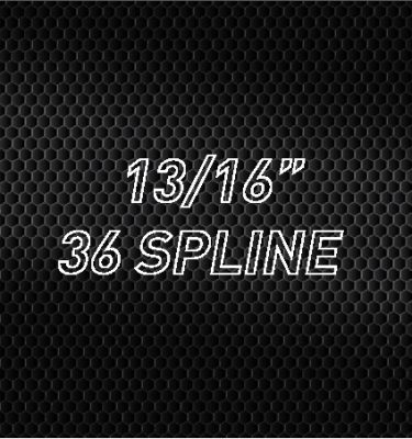 13/16″ 36 Spline