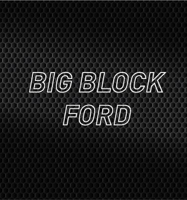 Big Block Ford