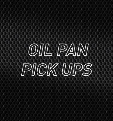 Oil Pan Pickups