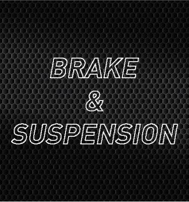 Brake & Suspension