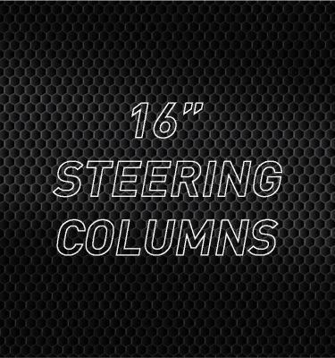 """16"""" Steering Columns"""