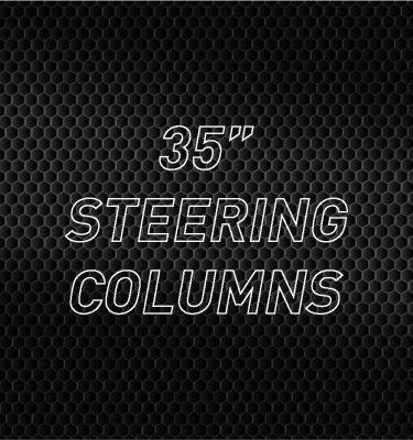 """35"""" Steering Columns"""