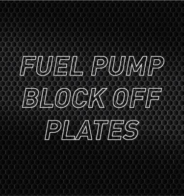 Fuel Pump Block-Off Plates