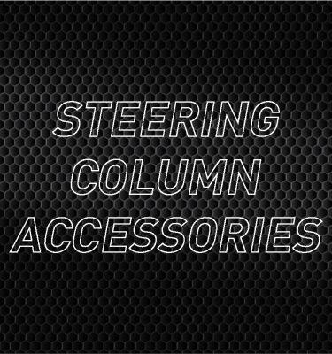 Steering Column Accessories