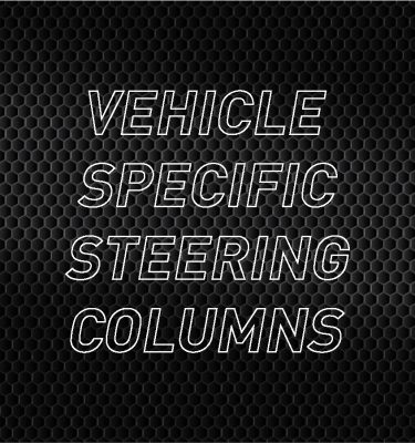 Vehicle Specific Steering Columns