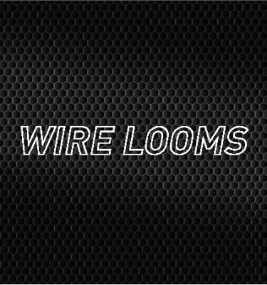 Wire Looms